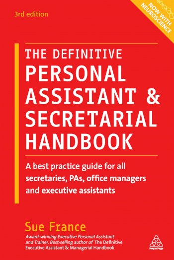Book cover for The Definitive Personal Assistant & Secretarial Handbook:  A Best Practice Guide for All Secretaries, PAs, Office Managers and Executive Assistants a book by Sue  France