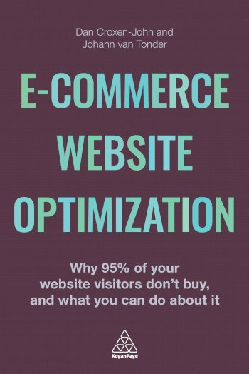 Book cover for E-Commerce Website Optimization:  Why 95% of Your Website Visitors Don't Buy, and What You Can Do About it a book by Dan  CroxenJohn, Johann Van Tonder