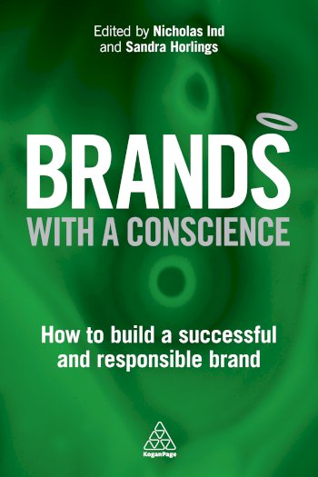 Book cover for Brands with a Conscience:  How to Build a Successful and Responsible Brand a book by Nicholas  Ind, Sandra  Horlings