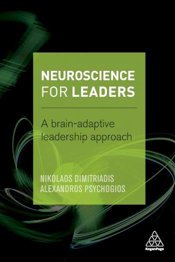 Book cover for Neuroscience for Leaders:  A Brain Adaptive Leadership Approach a book by Dr Nikolaos  Dimitriadis, Dr Alexandros  Psychogios