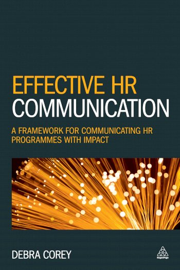 Book cover for Effective HR Communication:  A Framework for Communicating HR Programmes with Impact a book by Debra  Corey