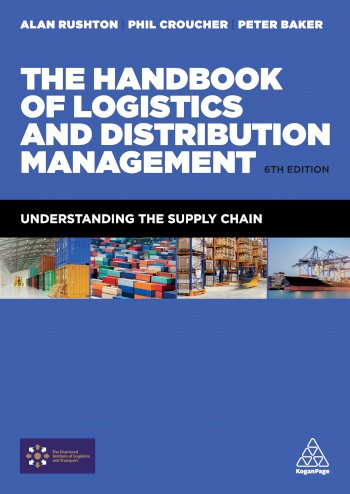 Book cover for The Handbook of Logistics and Distribution Management:  Understanding the Supply Chain a book by Alan  Rushton, Phil  Croucher, Dr Peter  Baker