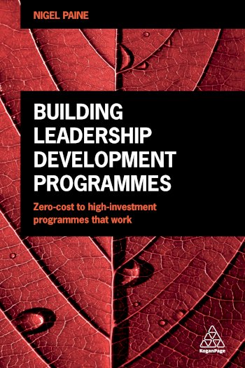 Book cover for Building Leadership Development Programmes:  Zero-Cost to High-Investment Programmes that Work, a book by Nigel  Paine