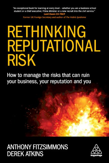 Book cover for Rethinking Reputational Risk:  How to Manage the Risks that can Ruin Your Business, Your Reputation and You a book by Anthony  Fitzsimmons, Prof Derek  Atkins