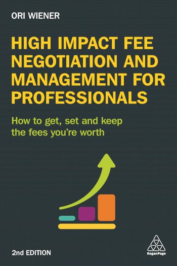 Book cover for High Impact Fee Negotiation and Management for Professionals:  How to Get, Set, and Keep the Fees You're Worth a book by Ori  Wiener