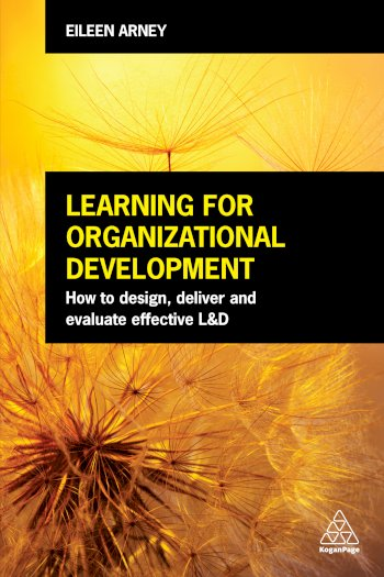 Book cover for Learning for Organizational Development:  How to Design, Deliver and Evaluate Effective L&D a book by Eileen  Arney