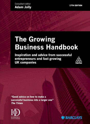 Book cover for Growing Business Handbook:  Inspiration and Advice from Successful Entrepreneurs and Fast Growing UK Companies a book by Adam  Jolly
