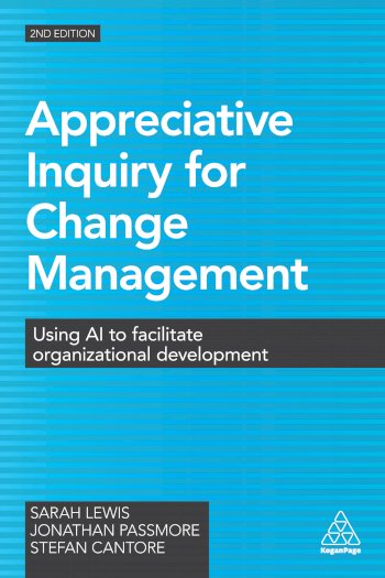 Book cover for Appreciative Inquiry for Change Management:  Using AI to Facilitate Organizational Development a book by Sarah  Lewis, Jonathan  Passmore, Stefan  Cantore