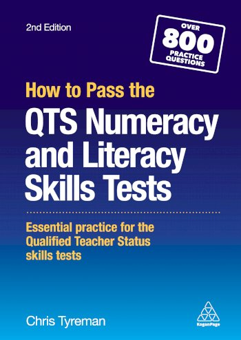 Book cover for How to Pass the QTS Numeracy and Literacy Skills Tests:  Essential Practice for the Qualified Teacher Status Skills Tests a book by Chris John Tyreman