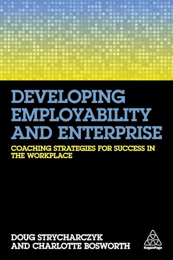 Book cover for Developing Employability and Enterprise:  Coaching Strategies for Success in the Workplace a book by Doug  Strycharczyk, Charlotte  Bosworth