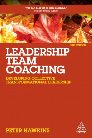 Book cover for Leadership Team Coaching:  Developing Collective Transformational Leadership a book by Peter  Hawkins