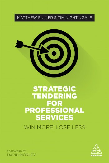 Book cover for Strategic Tendering for Professional Services:  Win More, Lose Less a book by Matthew  Fuller, Tim  Nightingale