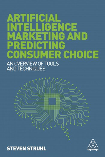 Book cover for Artificial Intelligence Marketing and Predicting Consumer Choice:  An Overview of Tools and Techniques a book by Dr Steven  Struhl