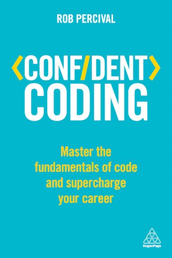 Book cover for Confident Coding:  Master the Fundamentals of Code and Supercharge Your Career a book by Rob  Percival