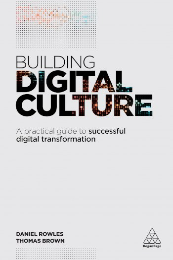 Book cover for Building Digital Culture:  A Practical Guide to Successful Digital Transformation a book by Daniel  Rowles, Thomas  Brown