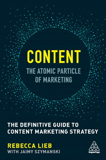 Book cover for Content - The Atomic Particle of Marketing:  The Definitive Guide to Content Marketing Strategy a book by Rebecca  Lieb