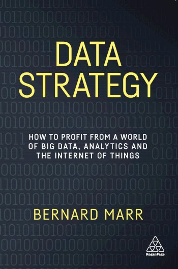 Book cover for Data Strategy:  How to Profit from a World of Big Data, Analytics and the Internet of Things a book by Bernard  Marr