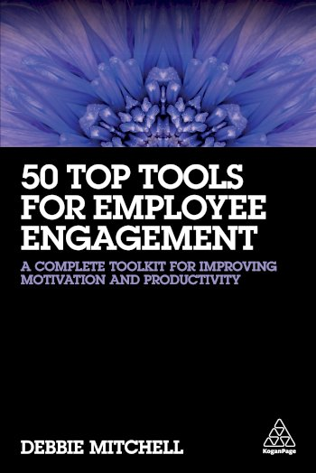Book cover for 50 Top Tools for Employee Engagement:  A Complete Toolkit for Improving Motivation and Productivity a book by Debbie  Mitchell