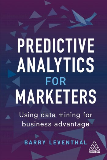 Book cover for Predictive Analytics for Marketers:  Using Data Mining for Business Advantage a book by Barry  Leventhal