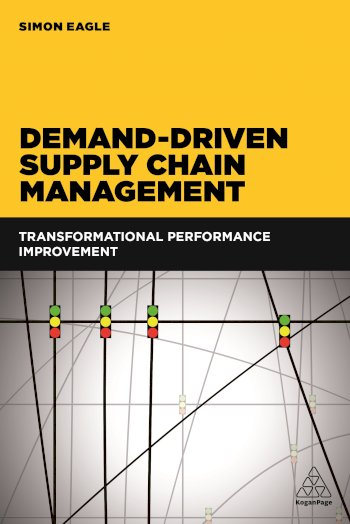 Book cover for Demand-Driven Supply Chain Management:  Transformational Performance Improvement a book by Simon  Eagle