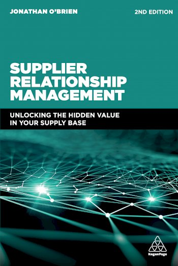 Book cover for Supplier Relationship Management:  Unlocking the Hidden Value in Your Supply Base a book by Jonathan  O'Brien