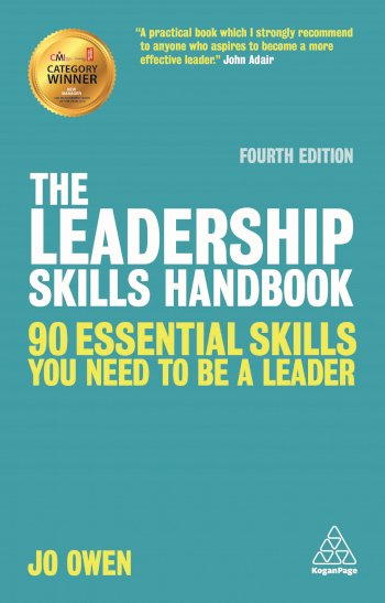 Book cover for The Leadership Skills Handbook:  90 Essential Skills You Need to be a Leader a book by Jo  Owen