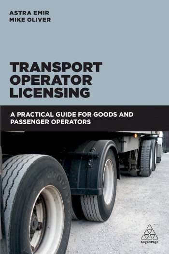 Book cover for Transport Operator Licensing:  A Practical Guide for Goods and Passenger Operators a book by Astra  Emir, Mike  Oliver