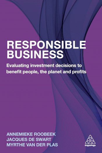 Book cover for Responsible Business:  Making Strategic Decisions to Benefit People, the Planet and Profits a book by Annemieke  Roobeek, Jacques De Swart, Myrthe Van Der Plas
