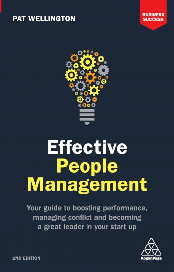 Book cover for Effective People Management:  Your Guide to Boosting Performance, Managing Conflict and Becoming a Great Leader in Your Start Up a book by Pat  Wellington