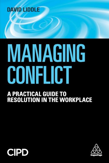 Book cover for Managing Conflict:  A Practical Guide to Resolution in the Workplace a book by David  Liddle