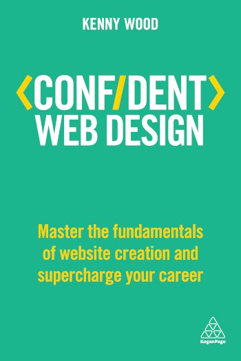 Book cover for Confident Web Design:  Master the Fundamentals of Website Creation and Supercharge Your Career a book by Kenny  Wood