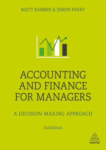 Book cover for Accounting and Finance for Managers:  A Decision-Making Approach a book by Matt  Bamber, Simon  Parry