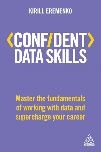 Book cover for Confident Data Skills:  Master the Fundamentals of Working with Data and Supercharge Your Career a book by Kirill  Eremenko