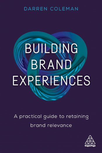 Book cover for Building Brand Experiences:  A Practical Guide to Retaining Brand Relevance a book by Dr Darren  Coleman
