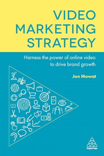 Book cover for Video Marketing Strategy:  Harness the Power of Online Video to Drive Brand Growth a book by Jon  Mowat