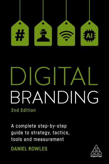 Book cover for Digital Branding:  A Complete Step-by-Step Guide to Strategy, Tactics, Tools and Measurement a book by Daniel  Rowles