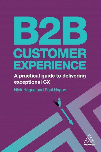 Book cover for B2B Customer Experience:  A Practical Guide to Delivering Exceptional CX a book by Paul  Hague, Nicholas  Hague