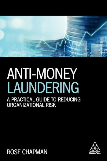 Book cover for Anti-Money Laundering:  A Practical Guide to Reducing Organizational Risk a book by Rose  Chapman
