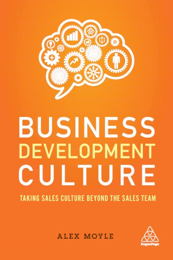 Book cover for Business Development Culture:  Taking Sales Culture Beyond the Sales Team a book by Alex  Moyle