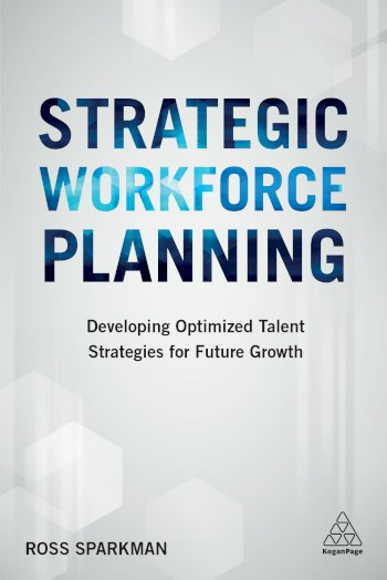 Book cover for Strategic Workforce Planning:  Developing Optimized Talent Strategies for Future Growth a book by Ross  Sparkman