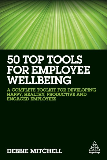 Book cover for 50 Top Tools for Employee Wellbeing:  A Complete Toolkit for Developing Happy, Healthy, Productive and Engaged Employees a book by Debbie  Mitchell
