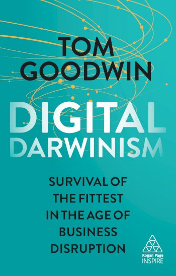 Book cover for Digital Darwinism:  Survival of the Fittest in the Age of Business Disruption, a book by Tom  Goodwin