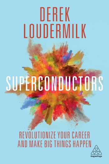 Book cover for Superconductors:  Revolutionize Your Career and Make Big Things Happen a book by Derek  Loudermilk