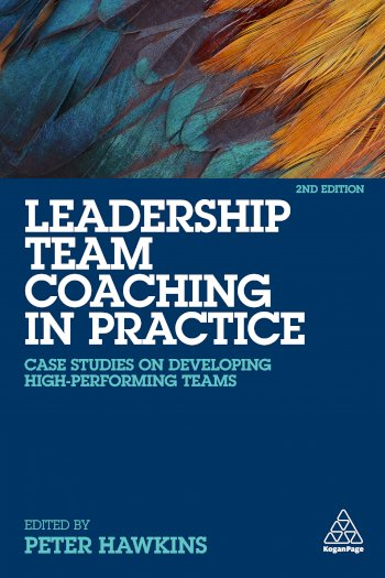Book cover for Leadership Team Coaching in Practice:  Case Studies on Developing High-Performing Teams a book by Peter  Hawkins