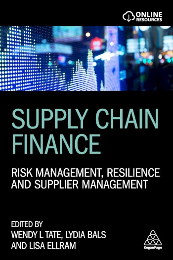 Book cover for Supply Chain Finance:  Risk Management, Resilience and Supplier Management a book by Dr Wendy  Tate, Prof. Dr Lydia  Bals, Lisa  Ellram