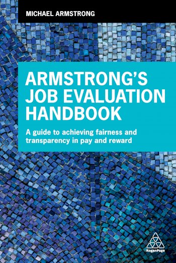 Book cover for Armstrong's Job Evaluation Handbook:  A Guide to Achieving Fairness and Transparency in Pay and Reward a book by Michael  Armstrong