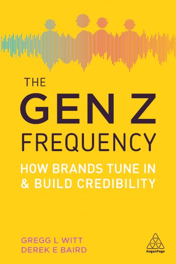 Book cover for The Gen Z Frequency:  How Brands Tune In and Build Credibility a book by Gregg L. Witt, Derek E. Baird