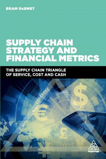 Book cover for Supply Chain Strategy and Financial Metrics:  The Supply Chain Triangle Of Service, Cost And Cash a book by Dr Bram  DeSmet