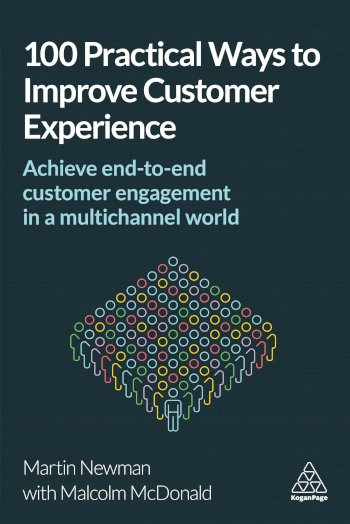 Book cover for 100 Practical Ways to Improve Customer Experience:  Achieve End-to-End Customer Engagement in a Multichannel World a book by Martin  Newman, Malcolm  McDonald