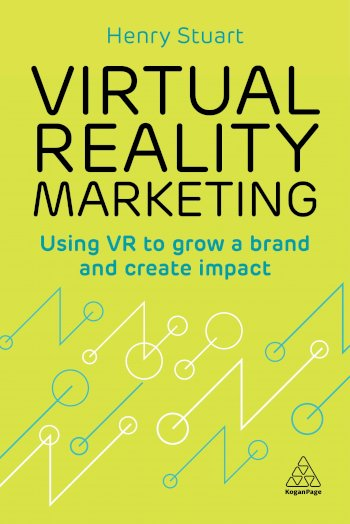 Book cover for Virtual Reality Marketing:  Using VR to Grow a Brand and Create Impact a book by Henry  Stuart